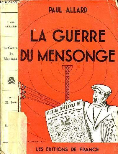 LA GUERRE DU MENSONGE : COMMENT ON NOUS A BOURRE DLE CRANE