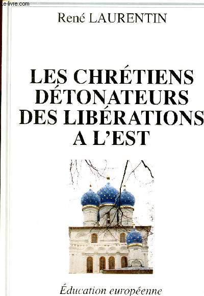 LES CHRETIENS DETONATEURS DES LIBERATIONS A L'EST