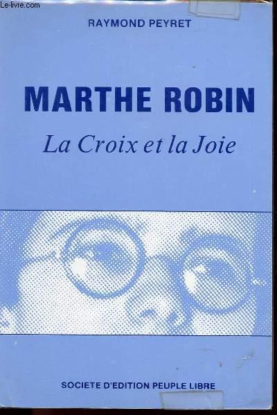 MARTHE ROBIN : LA CROIX ET LA JOIE