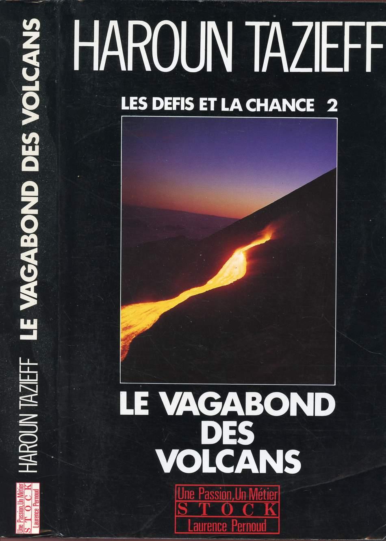 LES DEFIS ET LA CHANCE - VOLUME 2 : TOME 2 : LE VAGABOND DES VOLCANS