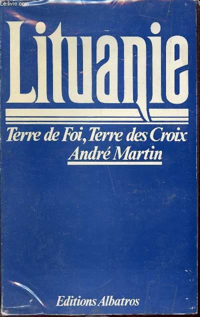 LITUANIE ; TERRE DE FOI, TERRE DES CROIX