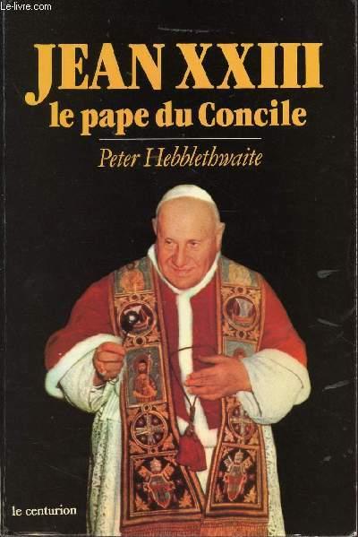 JEAN XXIII LE PAPE DU CONCILE