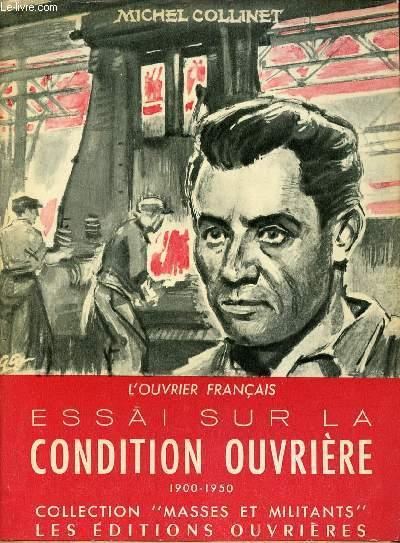 ESSAI SUR LA CONDITION OUVRIERE : 1900-1950