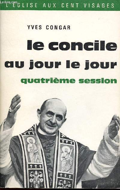 LE CONCILE AU JOUR LE JOUR - QUATRIEME SESSION