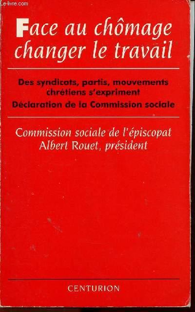 FACE AU CHOMAGE CHANGER DE TRAVAIL : des syndicats, partis, mouvements chrétiens s'expriment. Déclaration de la Commision sociale.