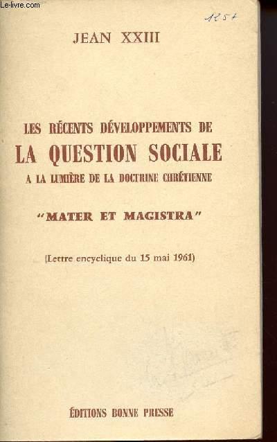 LES RECENTES DEVELOPPEMENT DE LA QUESTION SOCIALE A LA LUMIERE DE LA DOCTRINE CHRETIENNE
