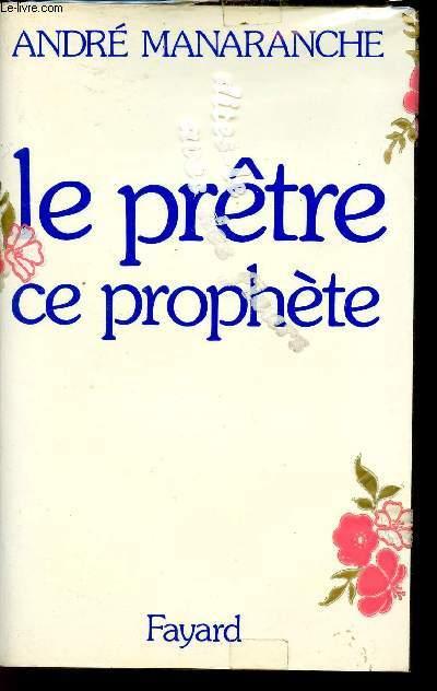 LE PRETRE CE PROPHETE