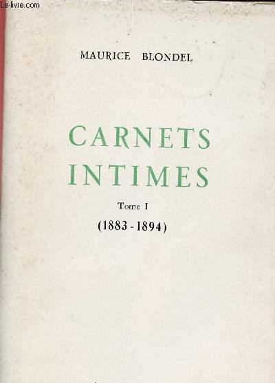 CARNETS INTIMES - VOLUME I - TOME I : 1883-1894