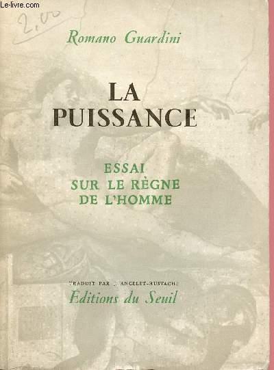 LA PUISSANCE : ESSAI SUR LE REGNE DE L'HOMME