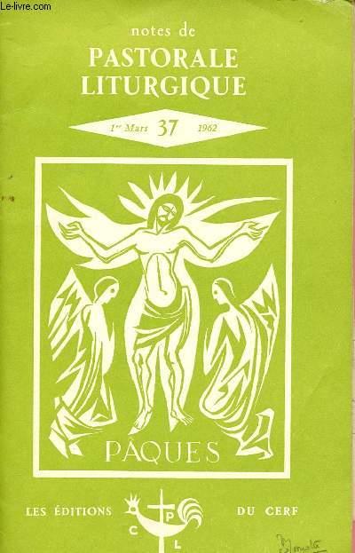 NOTES DE PASTORALE LITURGIQUE N° 37 - 1ER MARS 1962 : PAQUES