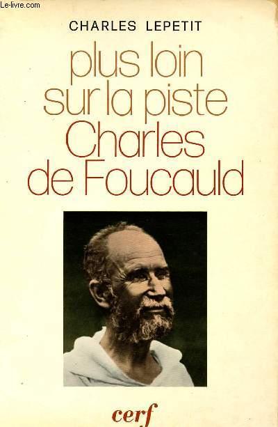 PLUS LOIN SUR LA PISTE - CHARLES DE FOUCAULD