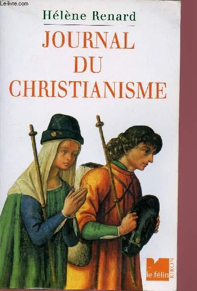 JOURNAL DU CHRISTIANISME : TRENTE EVENEMENT QUI ONT MARQUES LE MONDE CHRETIENS