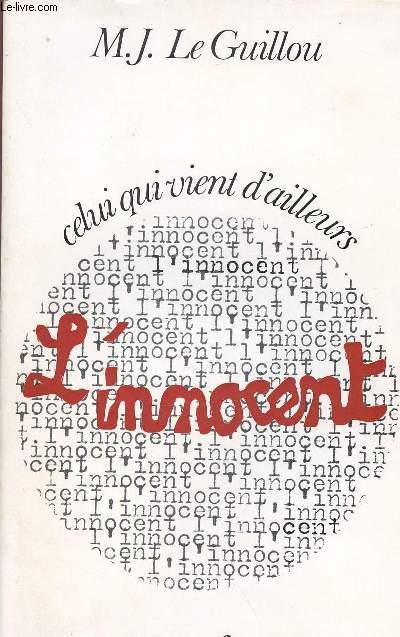 CELUI QUI VIENT D'AILLEURS : L'INNOCENT