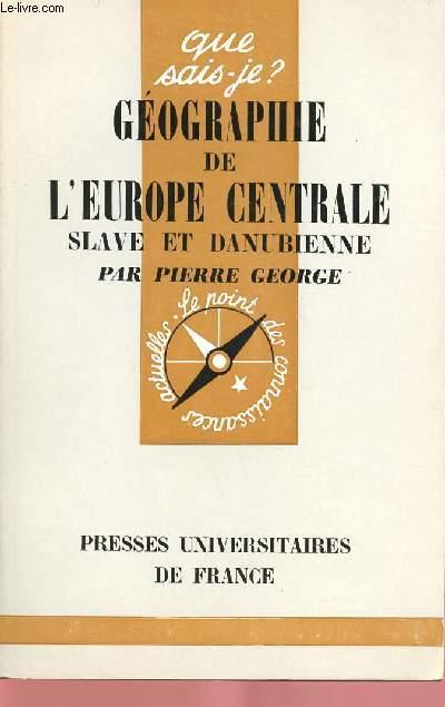 GEOGRAPHIE DE L'EUROPE CENTRALE SLAVE ET DANUBIENNE