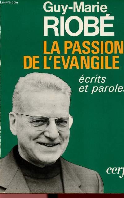 LA PASSION DE L'EVANGILE : ECRITS ET PAROLES