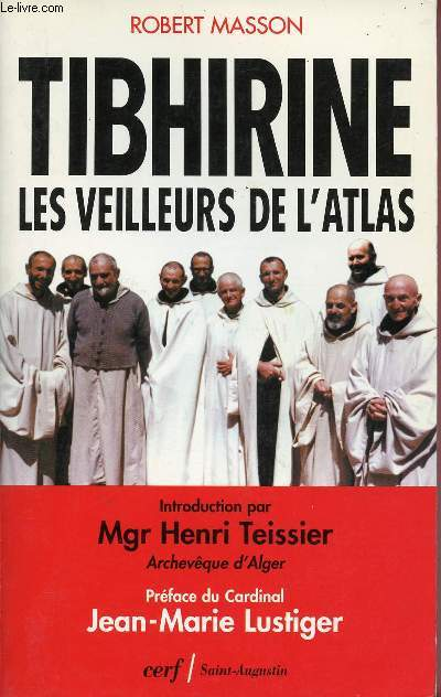 TIBHIRINE : LES VEILLEURS DE L4ATLAS