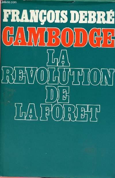CAMBODGE : LA REVOLUTION DE LA FORET