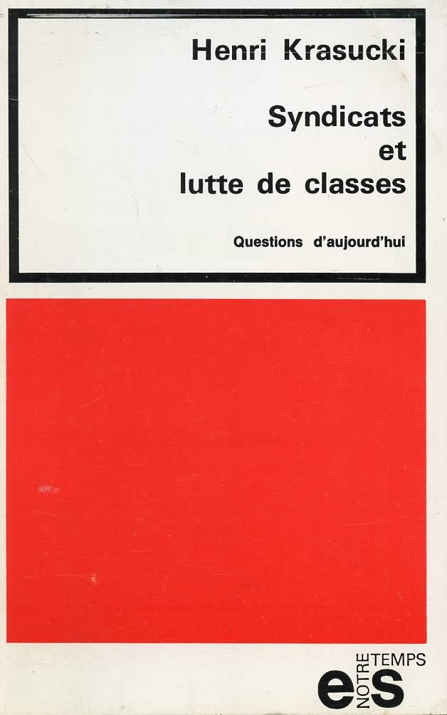 SYNDICATS ET LUTTE DE CLASSES : QUESTION D'AUJOURD'HUI