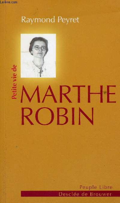 PETITE VIE DE MARTHE ROBIN