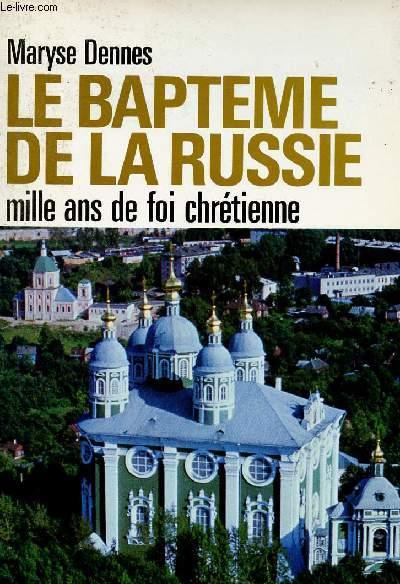 LE BAPTEME DE LA RUSSIE MILLE ANS DE FOI CHRETIENNE