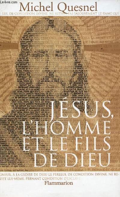 JESUS, L'HOMME ET LE FILS DE DIEU