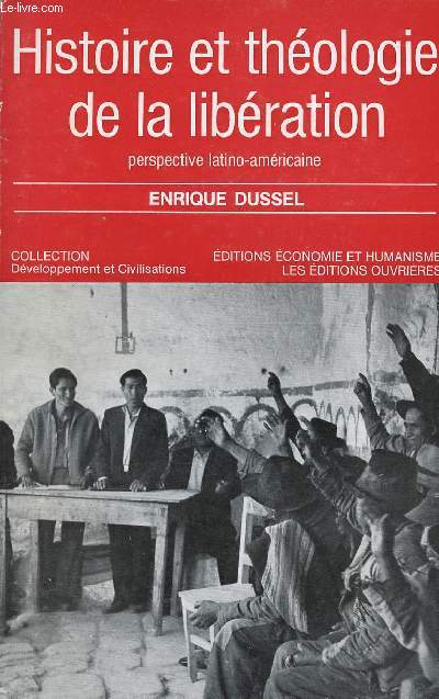 HISTOIRE ET THEOLOGIE DE LA LIBERATION  ; PERSPECTIVE LATINO-AMERICAINE