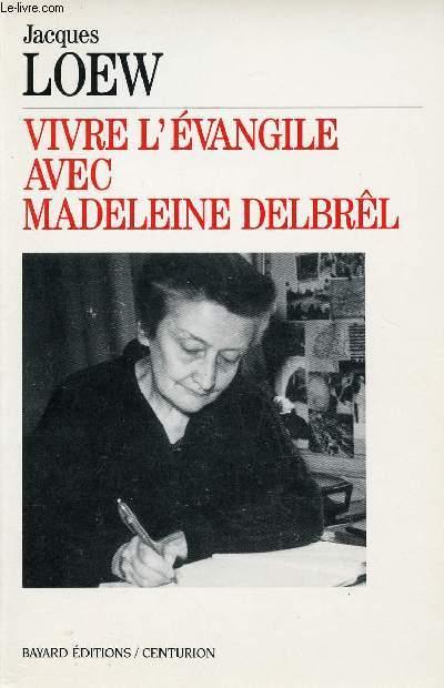VIVRE L'EVANGILE AVEC MADELEINE DELBREL