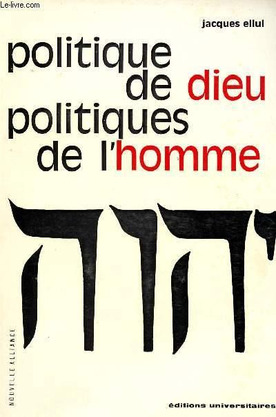 POLITIQUE DE DIEU ; POLITIQUES DE L'HOMME