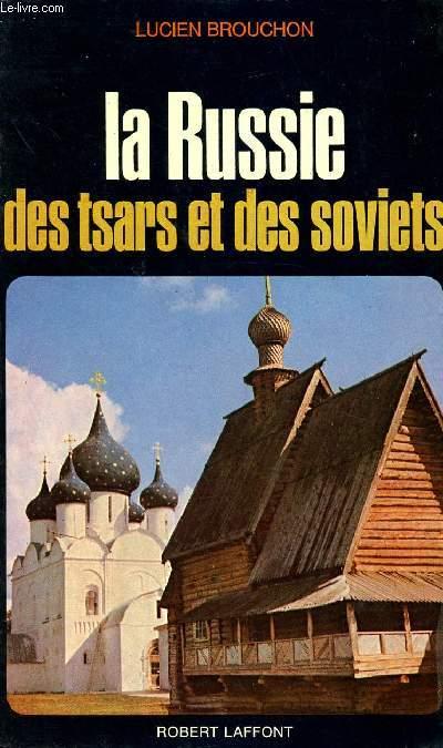 LA RUSSIE : DES TSARS ET DES SOVIETS
