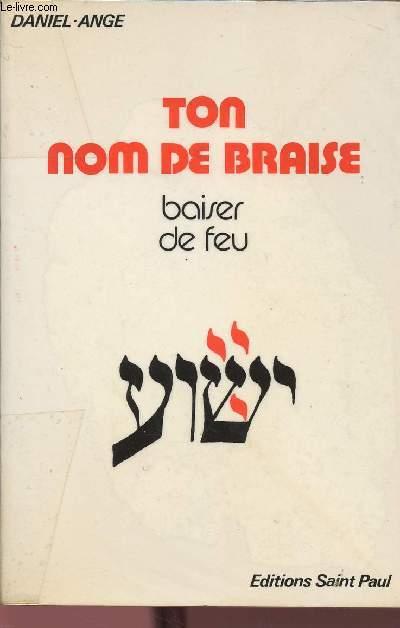 TON NOM DE BRAISE : BAISER DE FEU