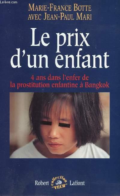 LE PRIX D'UN ENFANT : 4 ans dans l'enfer de la prostitution enfantine à Bangkok