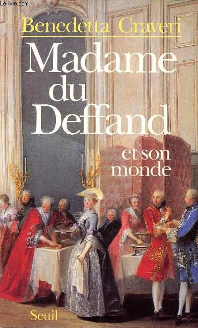 MADAME DU DEFFAND ET SON MONDE