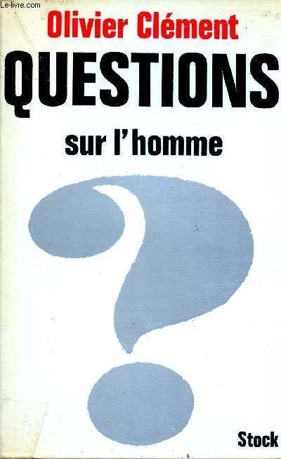 QUESTIONS SUR L'HOMME