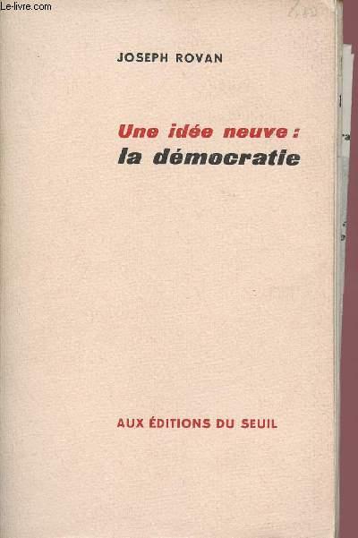UNE IDEE NEUVE  : LA DEMOCRATIE