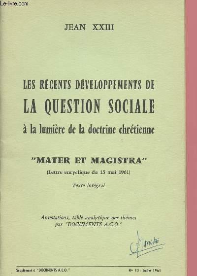 LES RECENTS DEVELOPPEMENTS DE LA QUESTION SOCIALES A LA LUMIERE DE LA DOCTRINE CHRETIENNE :