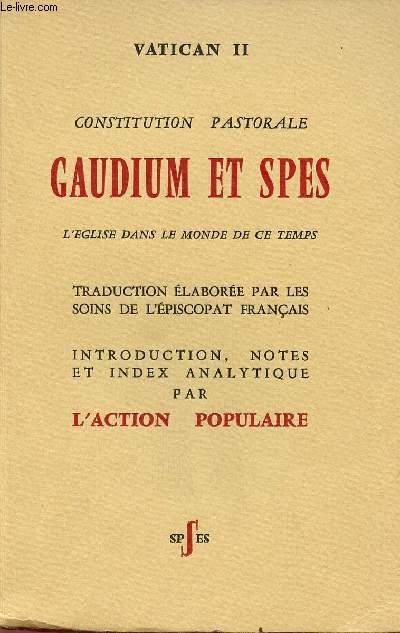 VATICAN II : CONSTITUTION PASTORALE GAUDIUM ET SPES : L'EGLISE DANS LE MONDE DE CE TEMPS
