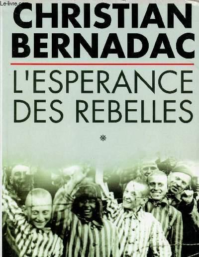 L'ESPERANCE DES REBELLES - TOME 1 - VOLUME 1