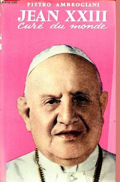JEAN XXIII : CURE DU MONDE