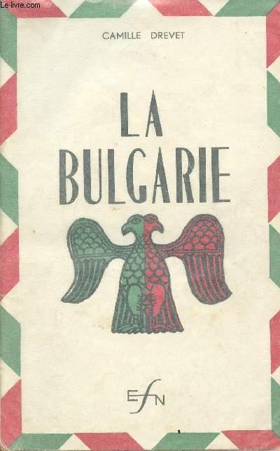 PETITE HISTOIRE ET GEOGRAPHIE DE  LA BULGARIE
