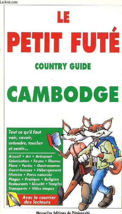 LE PETIT FUTE : COUTRY GUIDE : CAMBODGE
