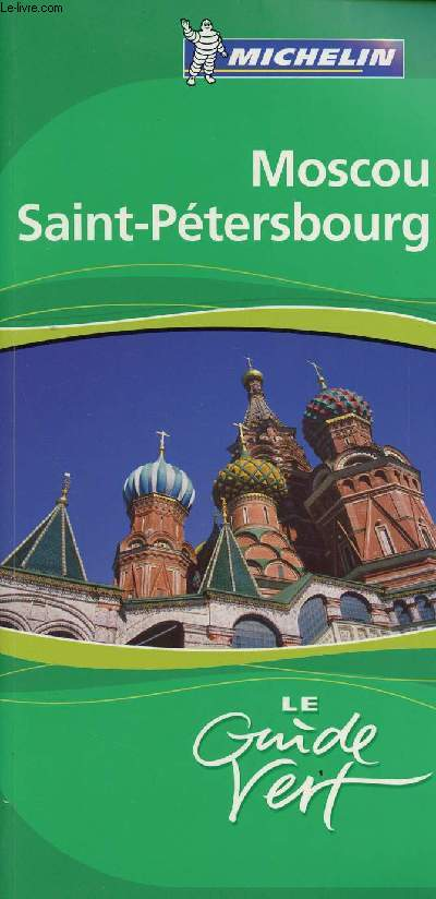 LE GUIDE VERT : MOSCOU / ST-PETERSBOURG