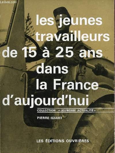 LES JEUNES TRAVAILLEURS DE 15 A 25 ANS DANS LA FRANCE D'AUJOURD'HUI