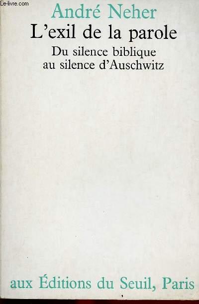 L'EXIL DE LA PAROLE : DU SILENCE BIBLIQUE AU SILENCE D'AUSCHWITZ