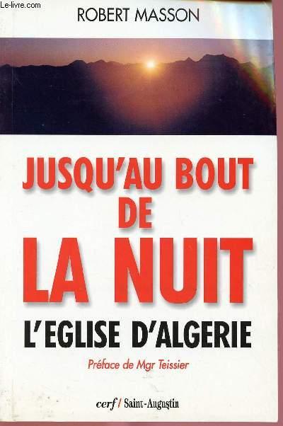 JUSQU'AU BOUT DE LA NUIT : L'EGLISE D'ALGERIE