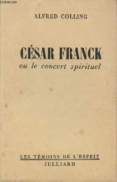 CESAR FRANCK OU LE CONCERT SPIRITUEL