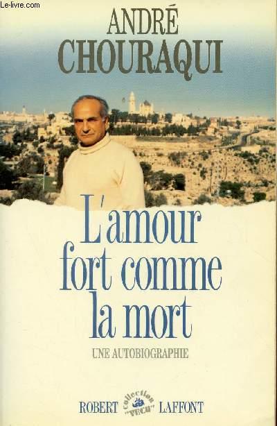 L'AMOUR FORT COMME LA MORT : UNE AUTOBIOGRAPHIE