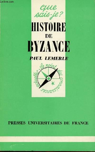 HISTOIRE DE BYZANCE : QUE SAIS-JE ? N° 107