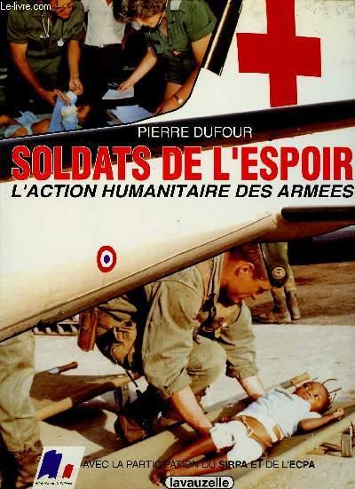 SOLDATS DE L'ESPOIR : L'ACTION HUMANITAIRE DES ARMEES