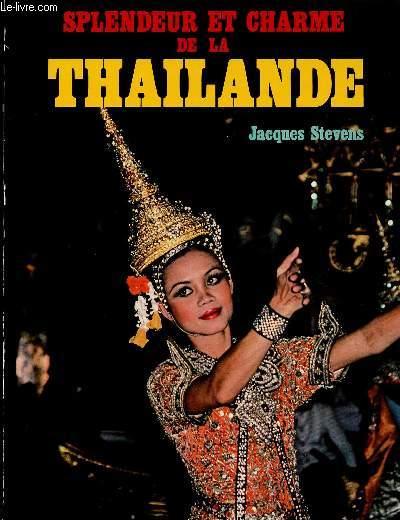 SPLENDEUR ET CHARME DE LA THAILANDE
