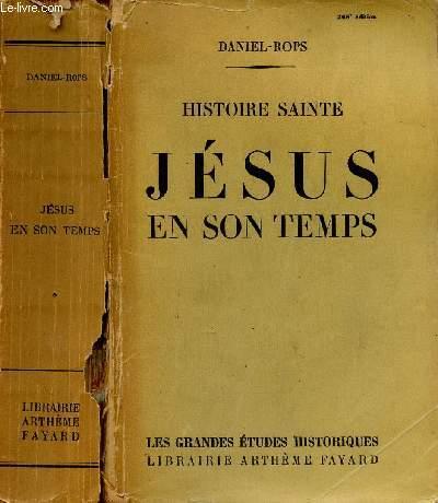 HISTOIRE SAINTE : JESUS EN SON TEMPS